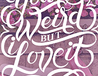 Youre Weird but I Love It (ROMANTIC SERIES)