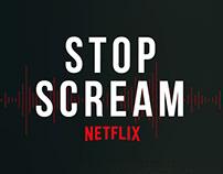 STOP SCREAM - NETFLIX