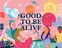 GOOD TO BE ALIVE - divulgação