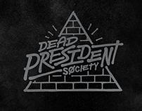 Dead President Society