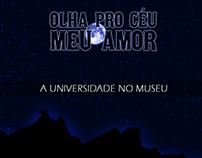 """""""Olha pro céu meu amor"""" - A universidade no museu"""