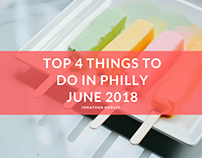 Top 4 Things To Do in Philly June 2018