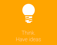 Think. Have ideas.