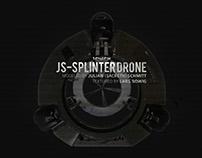 JS-Splinter Drone