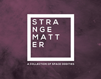 Strange Matter – A Collection of Space Oddities