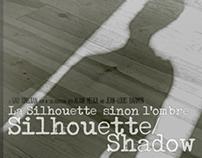 Silhouette / Shadow - La Silhouette Sinon L'ombre