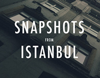 Snapshots from Istanbul, Turkey