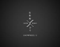 Iker Hiro Showreel II