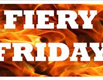 Fiery Fridays!