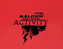 Malossi daily social activity.