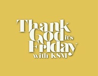 Thank God It's Friday With KSM