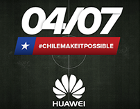 Huawei - #CHILEMAKEITPOSSIBLE