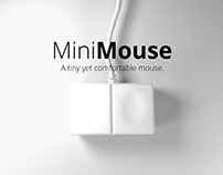 MiniMouse A tiny yet comfortable mouse.