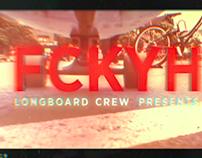 FCKYH - Longboarding
