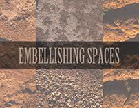 EMBELLISHING SPACES