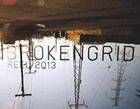 BROKENGRID 2013 REEL