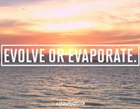 Evolve Or Evaporate