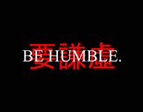 Be Humble. - Kendrick Lamar