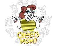 Cheers Mom!!