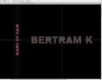 DIARY OF HAIR | BERTRAM K