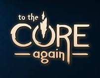 To the Core Again - Video Game