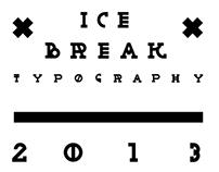 I C E   B R E A K     TYPOGRAPHY