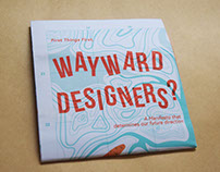 "First Things First: Publication ""Wayward Designers?"""