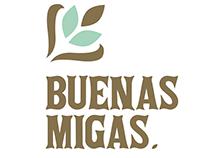 BUENAS MIGAS / Panadería