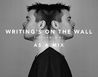 AS A MIX  l  WRITING'S ON THE WALL