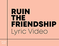 Ruin The Friendship (FanMade Lyric Video)