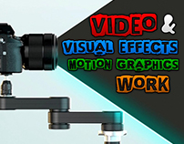 """Video & Visual Effects """"Motion Graphics V.F.X work"""