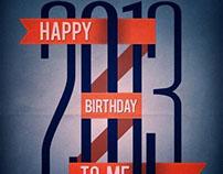Happy birthday to MeHappy New Year 2013 !