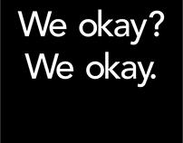 We okay? We okay.