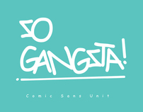 8 Ways to be gangsta using Comic Sans
