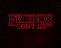 Stranger Things // Friends dont Lie