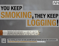 """You Keep Smoking, They Keep Logging"" poster campaign"