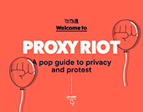 Proxy Riot—A Pop Guide to Privacy and Protest [2017]