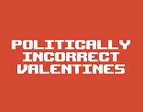 Politically Incorrect Valentines