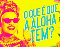 O que é que a Aloha tem?