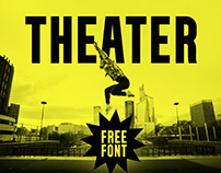 THEATER - A BOLD TYPEFACE