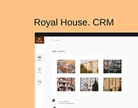 Royal House. CRM