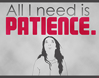 All I Need is Patience