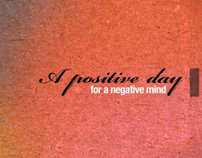 A positive day for a negative mind.....