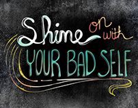 Shine On With Your Bad Self