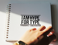 I AM HYPE FOR TYPE!