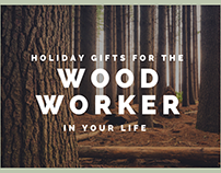 Holiday Gifts For The WoodWorker In Your Life