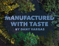 Manufactured With Taste by Dany Vargas