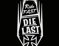 Ride Fast ... Die Last