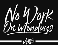 No work on mondays - Lettering