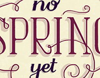 Hand lettering: No Spring Yet